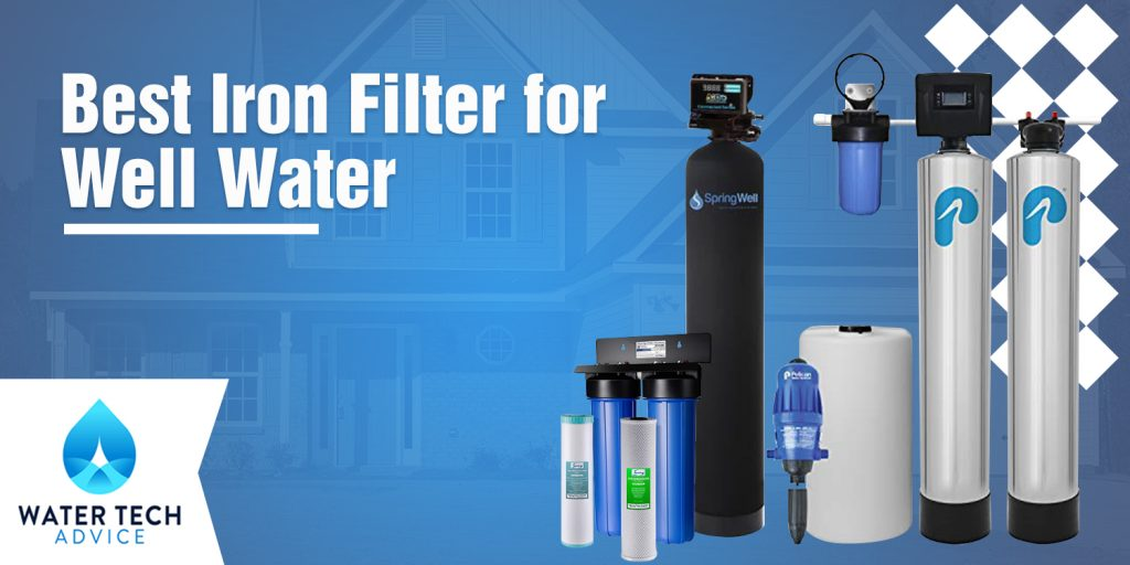 Iron Filter for Well Water