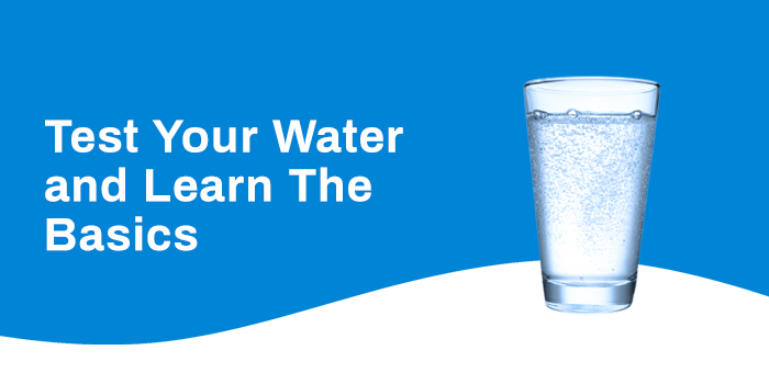 Test Your Water and Learn The Basics