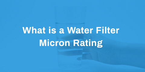 water filter micron rating