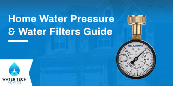Home Water Pressure & Water Filters Guide