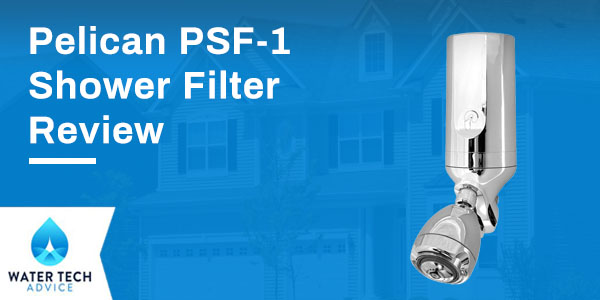 Pelican PSF-1 Shower Filter Review