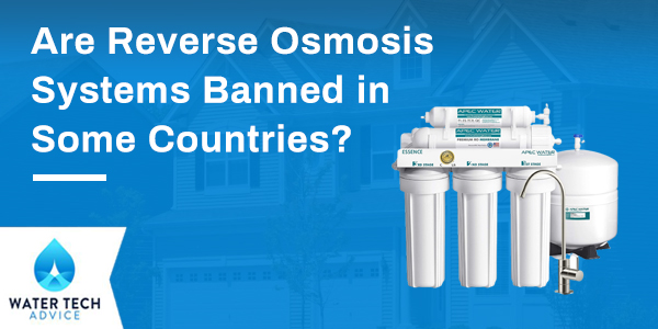 Are RO Systems Banned in Some Countries