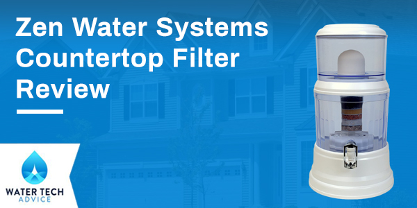 Zen Water Systems Countertop Filter Review